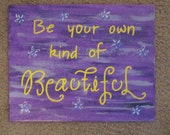 "Wall Art - Canvas Panel - Quote: ""Be your own kind of Beautiful"""