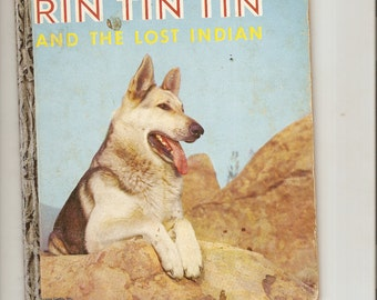 """Vintage LIttle GoldenBook Rin Tin Tin and the Lost Indian 1956 """"A"""" Ed. Authorized Edition Neat Story"""