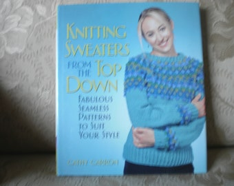 Knitting Sweaters From the Top Down Book