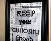 framed typographic mixed media digital quote print - keep your curiosity fresh