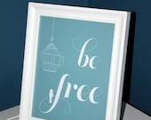 be free birdcage art print, freedom, typography