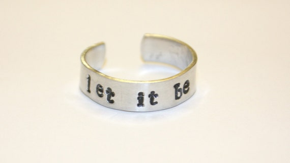 Hand Stamped Aluminum Cuff Ring - Let It Be -