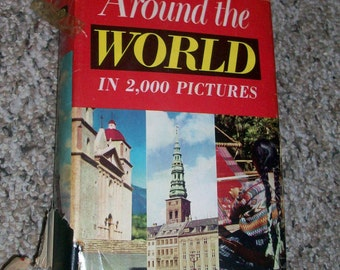 """Illustrated Book """"Around The World in 2,000 Pictures"""" 1950s"""