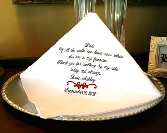 Father of The Bride Handkerchief -Hankie - OF ALL THE walks we have taken - Thank you for walking by my side Hanky - Father of the Bride