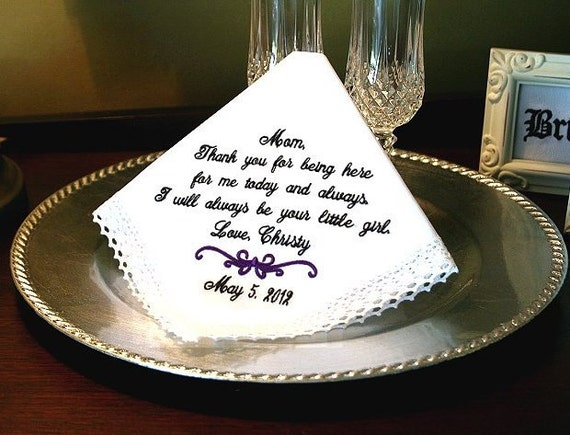 Mother of The Bride Handkerchief - Thank you for  Being HERE  for me TODAY and ALWAYS - Always be your Little Girl- Bridal  Hankie - Hanky