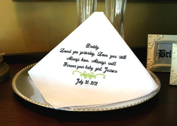 Father of the Bride -Hankie - Hanky - Loved you YESTERDAY - Love you STILL - Gift for Father from Bride - Wedding