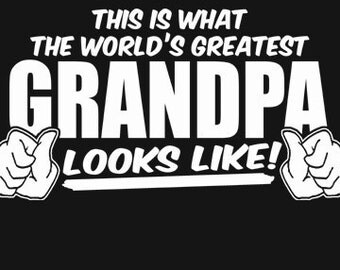 This Is What The World's Greatest Grandpa Looks Like T-Shirt Funny Father's Day Gift Tee Shirt T-shirt Mens S-5XL