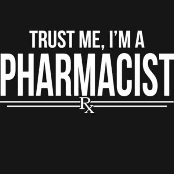 Trust Me I'm A Pharmacist T-Shirt Funny Pharmacy Novelty Humor Gift Tee Shirt Tshirt Mens Womens  S-3Xl