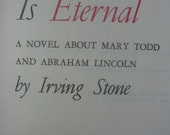 FIRST EDITION 1954 Hardcover Love Is Eternal by Irving Stone...The Life Of Abraham Lincoln and Mary Todd...by Printed Words Of Wisdom