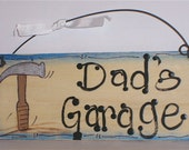 Hammer Dads Garage Wood Sign Fathers Day gift Uncle Brother Grandpa Personalized