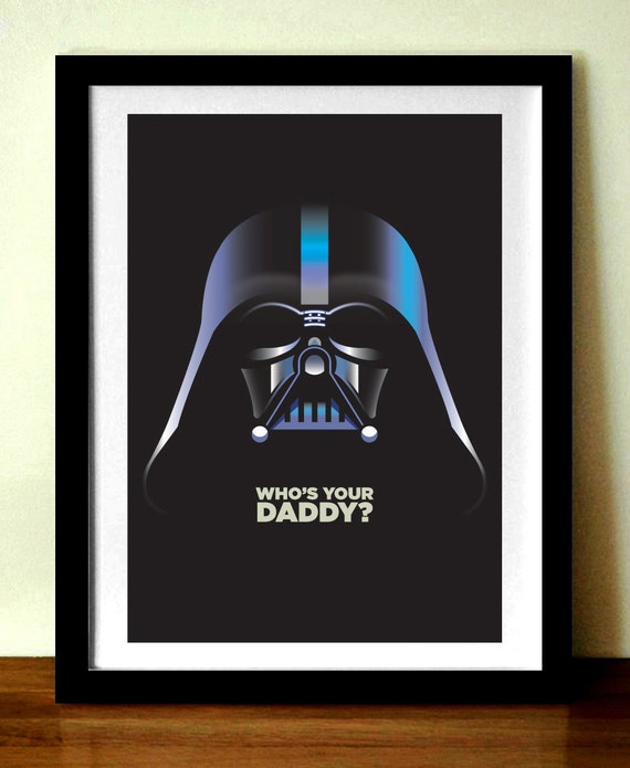 Star Wars Retro Poster, Film Poster, Darth Vader, Who's Your Daddy? Movie quote poster, Movie wall art, I am your father, star wars art