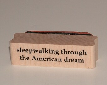 Sleepwalking Through the American Dream Rubber Art Stamp