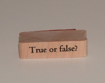 TRUE OR FALSE Rubber Art Stamp