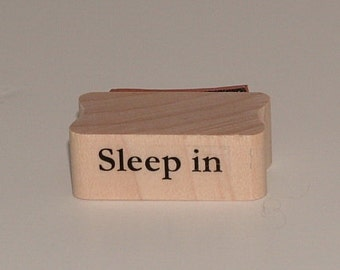 SLEEP IN Rubber Art Stamp