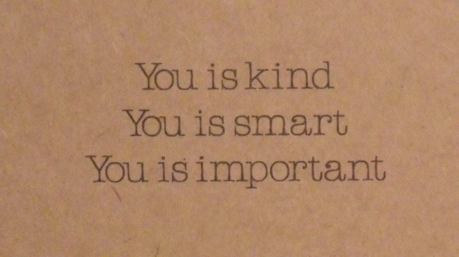 You Is Kind You Is Smart You Is Important Blank Notecard On