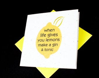 When Life Gives You Lemons... Make a Gin and Tonic / Eco-Friendly Plantable Seeded Card