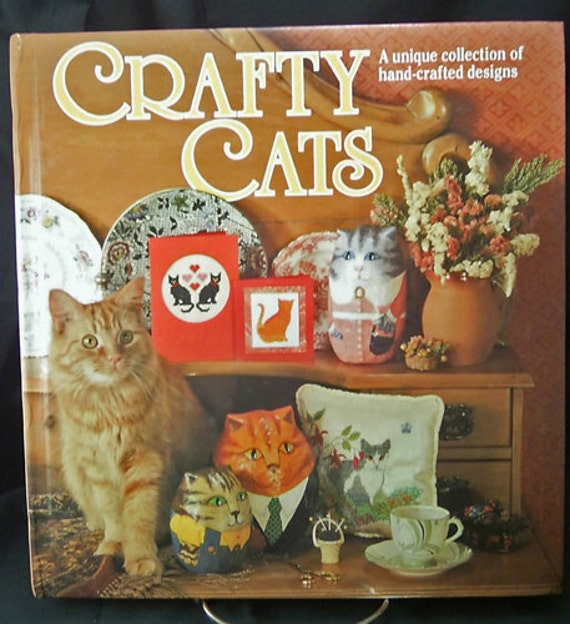Cat Craft Book - Crafty Cats A Unique Collection of Hand-Crafted Designs