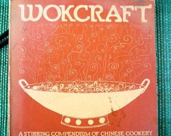 Vintage Cookbook, Wokcraft, A Stirring Compendium of Chinese Cookery, Yerba Buena Press