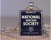Member of The National Sarcasm Society - Scrabble Tile Pendants by ThatsSoCoolStudio
