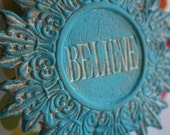 Upcycled and Handpainted BELIEVE Cermaic/Plaster Shabby Chic Scroll Wall Hanging/Sign/Home or Wedding Decor