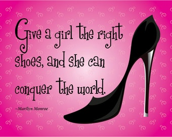 """Print of quote by Marilyn Monroe, """"Give a girl the right shoes, and she can conquer the world."""""""
