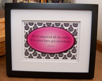 """Framed quote by Marilyn Monroe, """"If I'd observed all the rules, I'd never have got anywhere"""""""