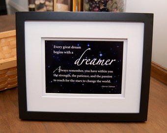 "Framed quote by Harriet Tubman, ""Every great dream begins with a dreamer..."""