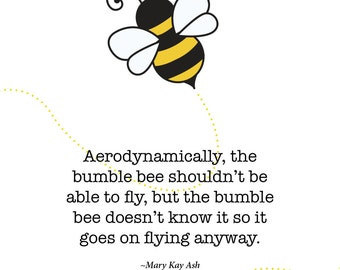 "Print of quote by Mary Kay Ash ""The Bumble bee..."""