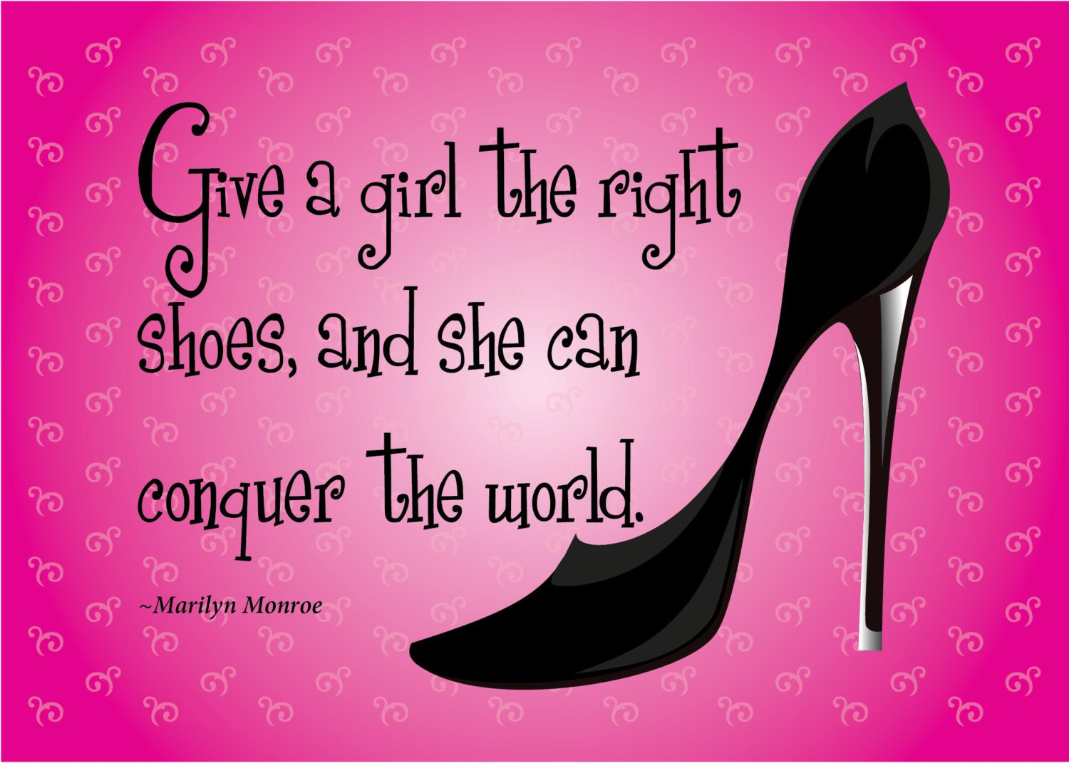 Print Of Quote By Marilyn Monroe Give A Girl The Right