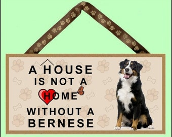 """A House is not a Home without a Bernese Mountain Dog 10"""" x 5"""" Wooden Sign v1"""