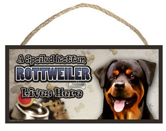 "A Spoiled Rotten Rottweiler Lives Here 10"" x 5"" Wooden Sign v2"
