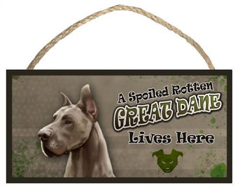 "A Spoiled Rotten Great Dane Lives Here 10"" x 5"" Wooden Sign v1"