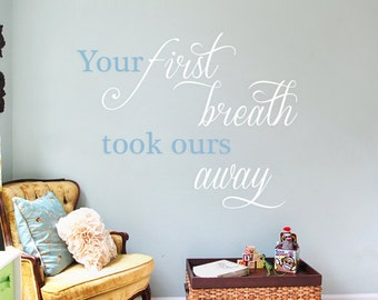 Your First Breath Vinyl Wall Sticker saying, quote | 75 x 60 cm / 29 x 24 inches