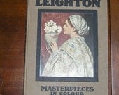 Leighton Masterpieces in Colour 1908 Hard Cover Eight Colour Reproductions