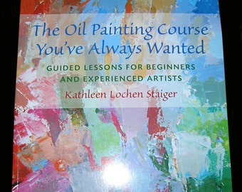 The Oil Painting Course You've Always Wanted New Softcover Book