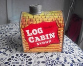 Tin-Old Vintage-Log Cabin-Syrup- Bank-Coin Bank-Vintage-Collectible