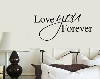 Love you Forever VInyl Wall Lettering Decal LARGE sizes 39+ Color options