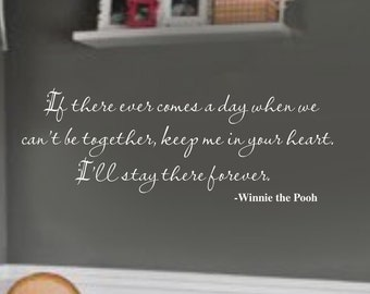 Keep Me in Your Heart Ill Stay There Forever WINNIE POOH Quote  Nursery VInyl Wall Lettering Decal
