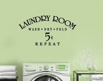 Wash Dry Fold  5 cents Repeat LAUNDRY Room  VInyl Wall Lettering Decal