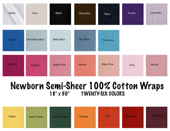 """CLEARANCE only 5.00 100 percent  cotton semi-sheer Newborn Wraps 26 colors 18"""" x 50""""  prop"""