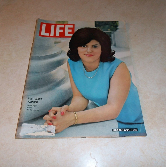 Vintage Magazine - Vintage Life Magazine May 15, 1964.   With Luci Baines Johnson  -  Also inside Jimmy Hoffa, Willie Mays', and LBJ