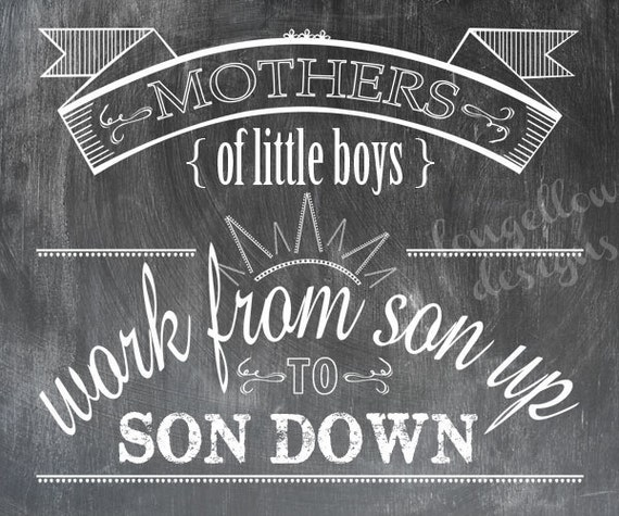 Mothers Work From Son Up To Son Down - Horizontal Print