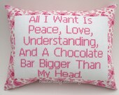 Cross Stitch Pillow Funny Quote, Pink Pillow, Chocolate Quote, Peace Love And Understanding