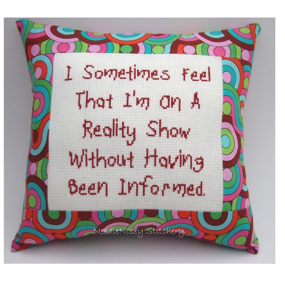 Funny Cross Stitch Pillow, Cross Stitch Quote, Bright Color Pillow, Reality Show Quote