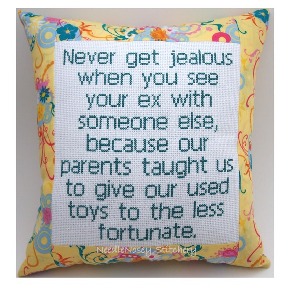 Cross Stitch Pillow Funny Quote, Floral Pillow, Breakup Quote, Jealousy Quote