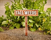 TALL WEEDS Yard or Garden Humor Sign, Painted & Oil Sealed Cedar Wood: Hand Routed