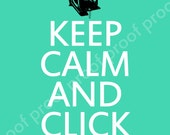 Keep Calm and Click On- Digital Printable for Photographers- customizable