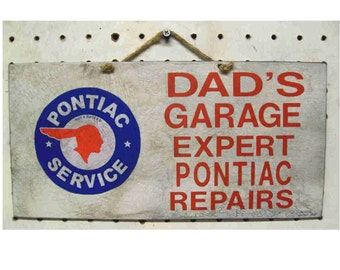 Garage sign Dads Garage Pontiac vintage look handcrafted and aged 12-6 inches