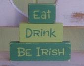 St. Patrick's Day- Eat- Drink- Be Irish- Green- Wooden Block Set