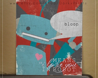 """Robot """"bloop means I love you in robot""""  -  Printable PDF file - blue robot with red background"""